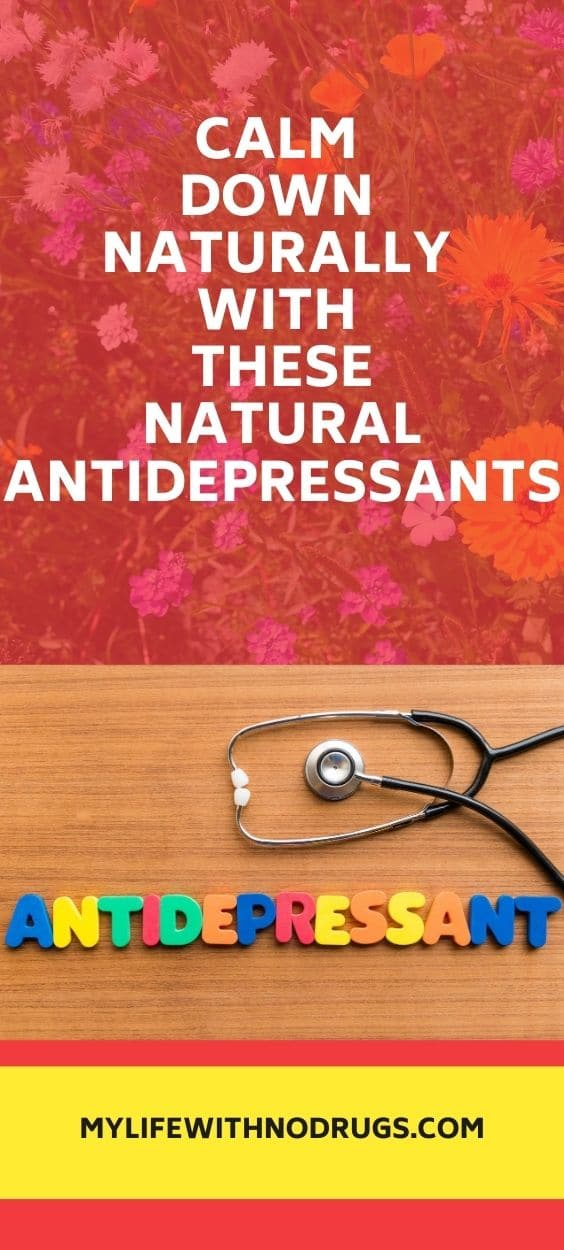 Calm Down Naturally With These Natural Antidepressants