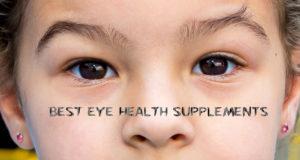The Best Eye Health Supplements