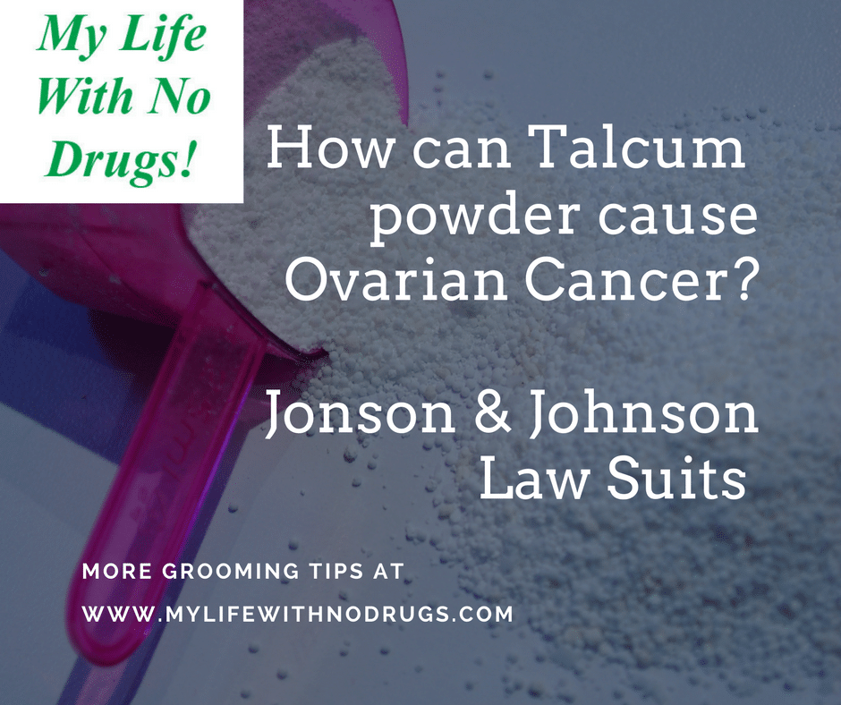 How Can Talcum Powder Cause Ovarian Cancer My Life With No Drugs