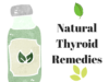Natural Thyroid Remedies