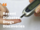 Recent Diabetes Drugs Discoveries