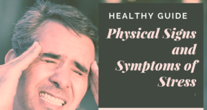 Physical Signs and Symptoms of Stress