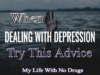 When Dealing With Depression, Try This Advice