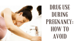Drug use during pregnancy: How to avoid problems?!