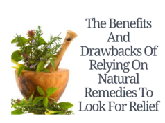 Herbs with text The Benefits And Drawbacks Of Relying On Natural Remedies To Look For Relief