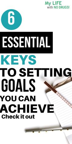 Here are 6 Essential Keys to Setting Goals You Can Achieve | goals setting for adults| goals setting for students | goals setting for teens | goals setting personal | self improvement | personal development | Mylifewithnodrugs.com #QualityOfLife #SelfImprovement #SettingGoals #PersonalDevelopment #GoalSetting #HumanCapital #students #student #teens #Key #achieve #set #achievement #Keys #employability