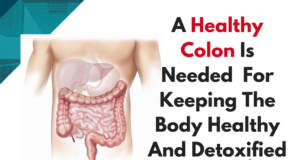 Picture with colon and text A Healthy Colon Is Needed  For Keeping The Body Healthy And Detoxified