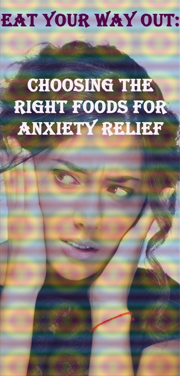 Choosing the Right Foods for Anxiety Relief, Anxiety relief natural products, #Food #Anxiety #Eat #Foods #Relief #Eats #Choosing