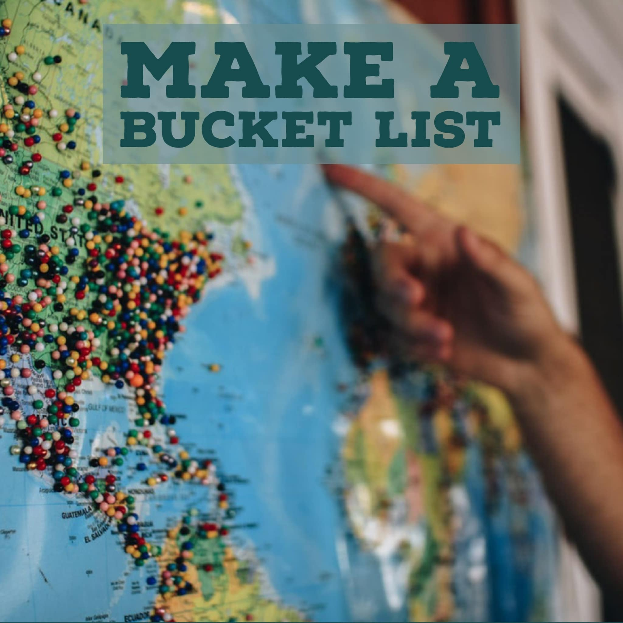 Make a Bucket List