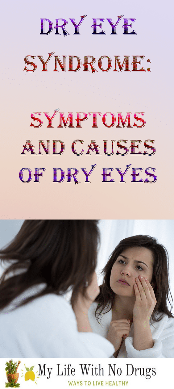 Dry eye Syndrome: Symptoms And Causes Of Dry Eyes #DryEye #Syndrome #Symptoms #Causes #Cause #Symptom