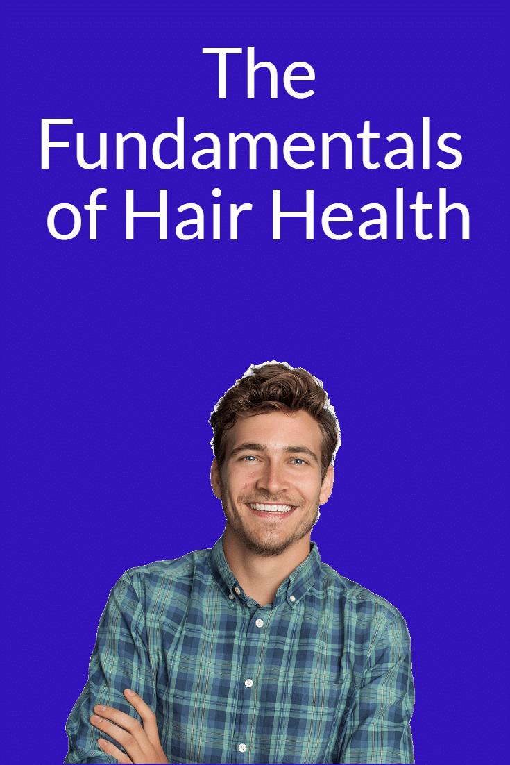 The Fundamentals of Hair Health