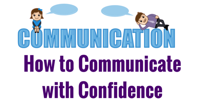 How to Communicate with Confidence