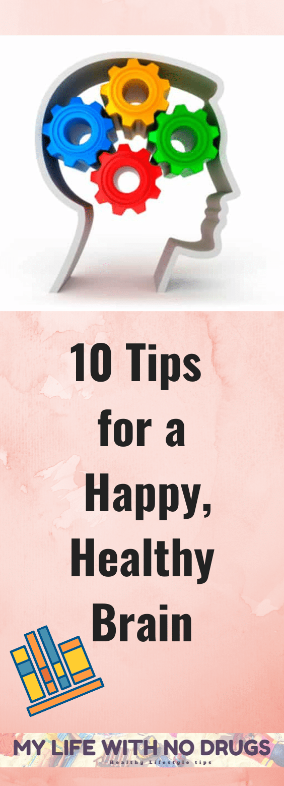 10 Tips for a Happy, Healthy Brain