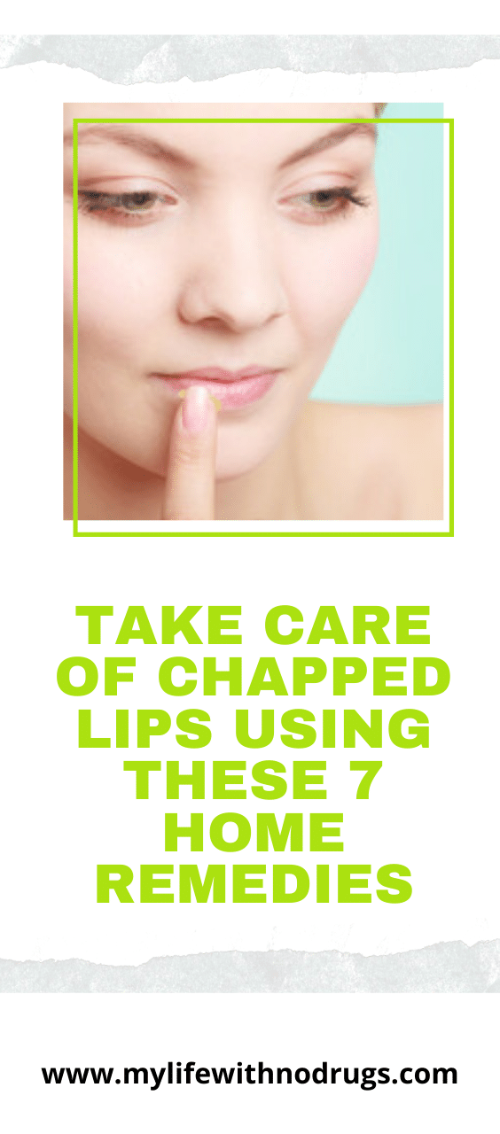 Take care of chapped lips using these 7 home remedies