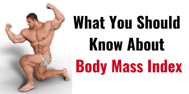 What You Should Know About Body Mass Index