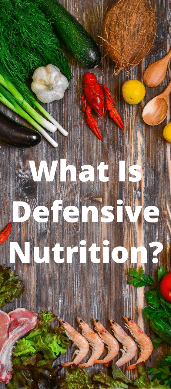 What Is Defensive Nutrition?