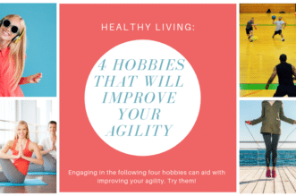 4 Hobbies That Will Improve Your Agility