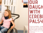 OUR DAUGHTER WITH CEREBRAL PALSY