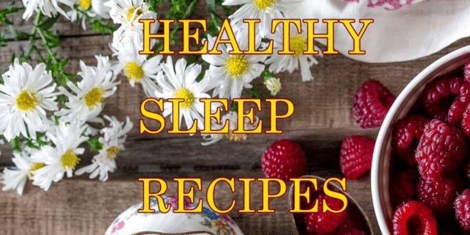 healthy sleep recipes