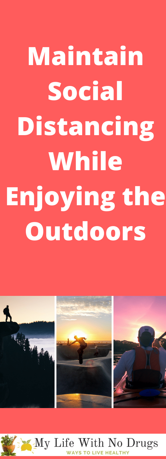 Maintain Social Distancing While Enjoying the Outdoors