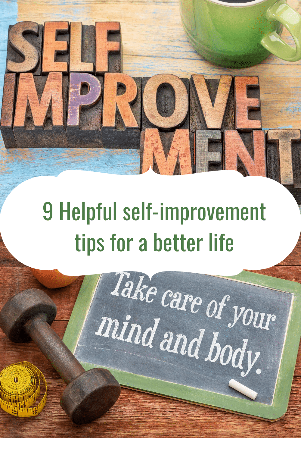 9 Helpful self-improvement tips for a better life