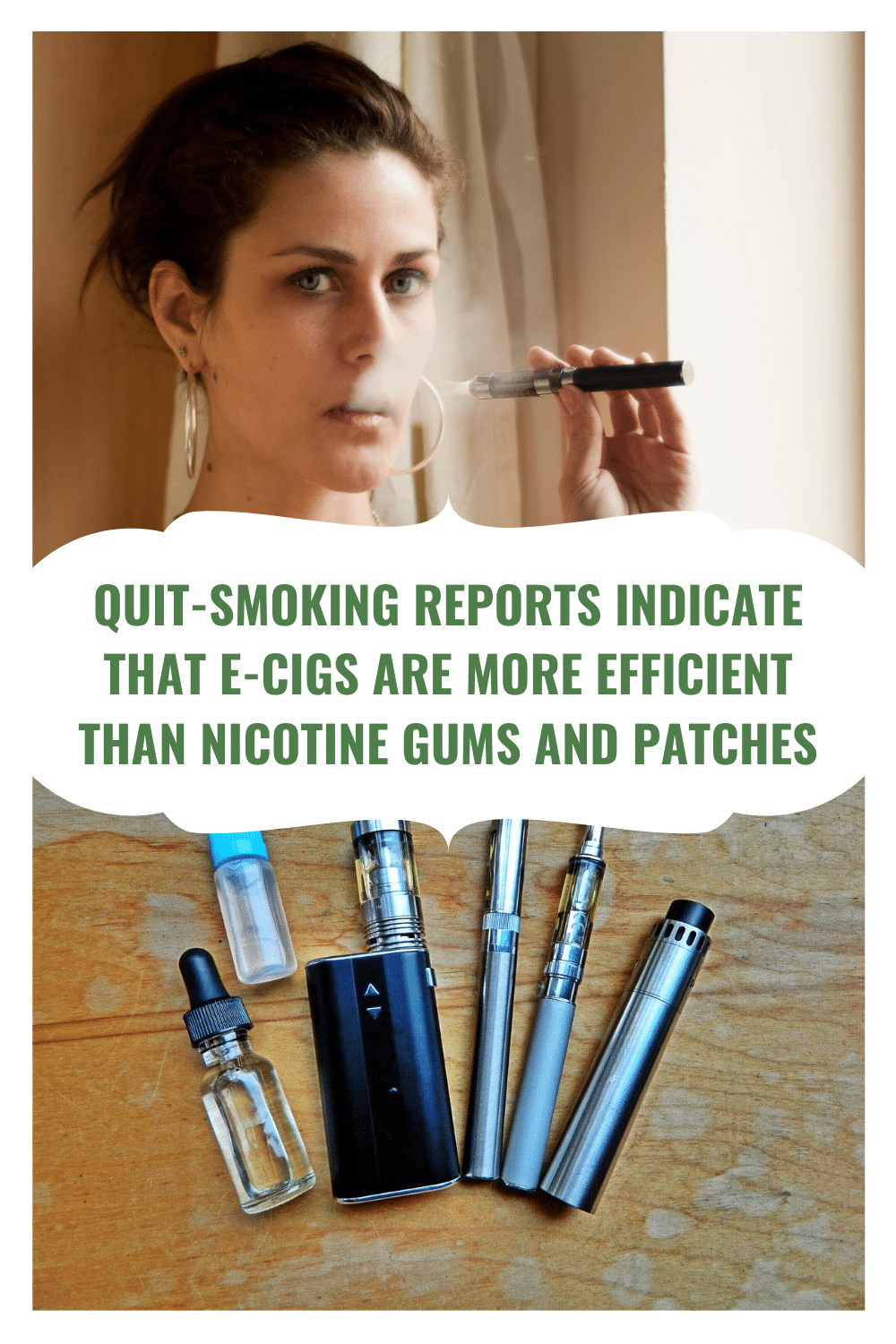 QUIT-SMOKING REPORTS INDICATE THAT E-CIGS ARE MORE EFFICIENT THAN NICOTINE GUMS AND PATCHES
