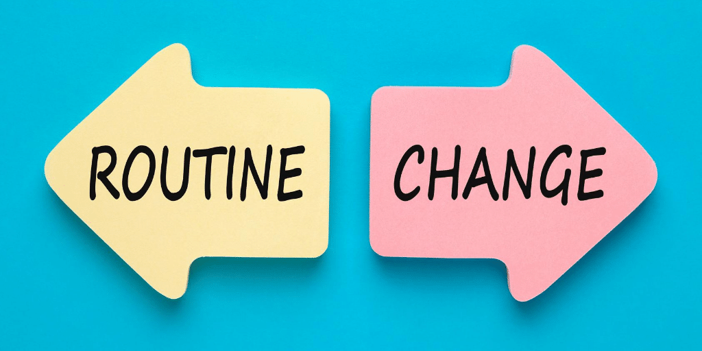 Change Your Everyday Routine