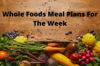 Whole Foods Meal Plans For The Week