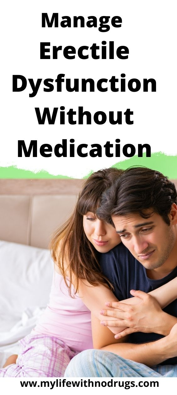 Manage Erectile Dysfunction Without Medication