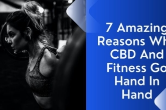 7 Amazing Reasons Why CBD And Fitness Go Hand In Hand